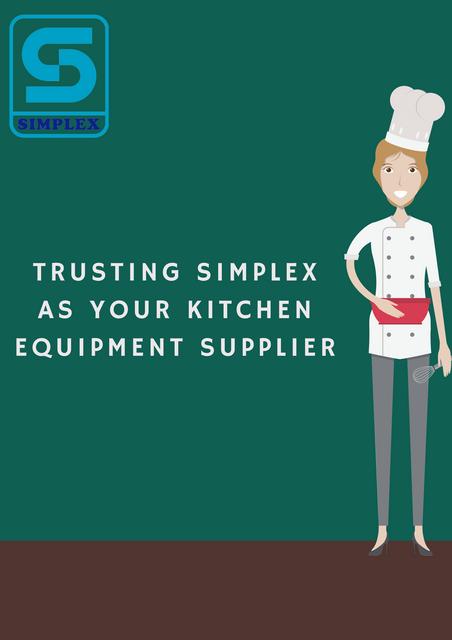 Trusting-Simplex-as-Your-Kitchen-Equipment-Supplier