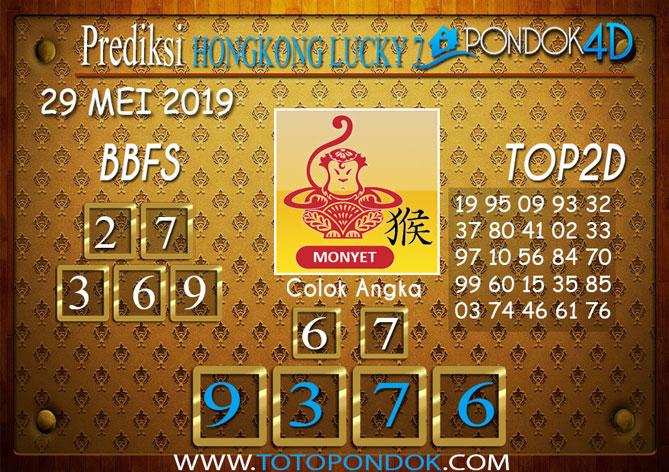 Prediksi Togel HONGKONG LUCKY 7 PONDOK4D 29 MEI 2019