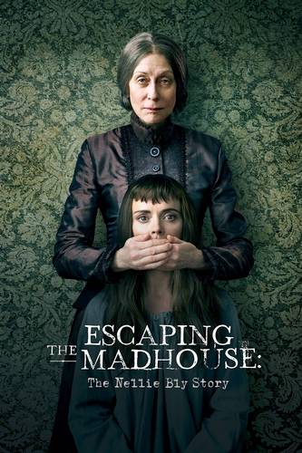 Escaping-The-Madhouse-The-Nellie-Bly-Story-2019.jpg