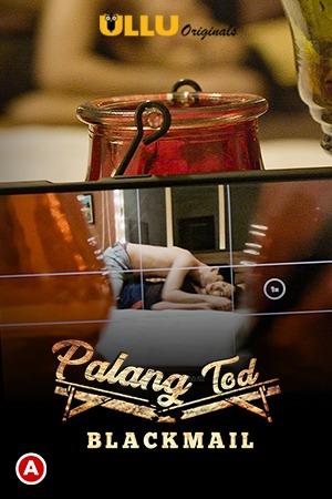 Palang Tod (Blackmail) 2021 S01 Hindi Ullu Originals Web Series 720p Watch Online