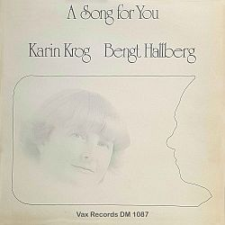 Karin Krog and Bengt Hallberg - A Song For You (2020)