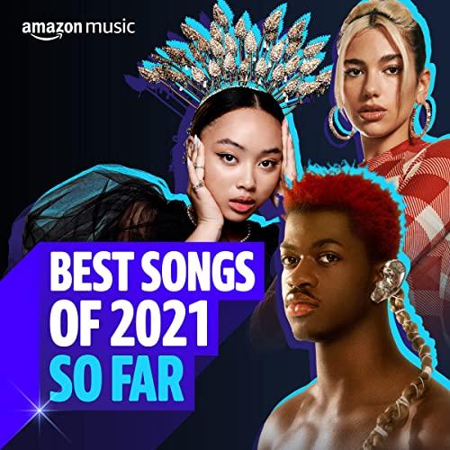 VA - Best Songs of 2021 So Far (2021)