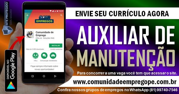AUXILIAR DE MANUTENÇÃO PARA EMPRESA DE GRANDE PORTE NO SEGMENTO DE EMBALAGENS