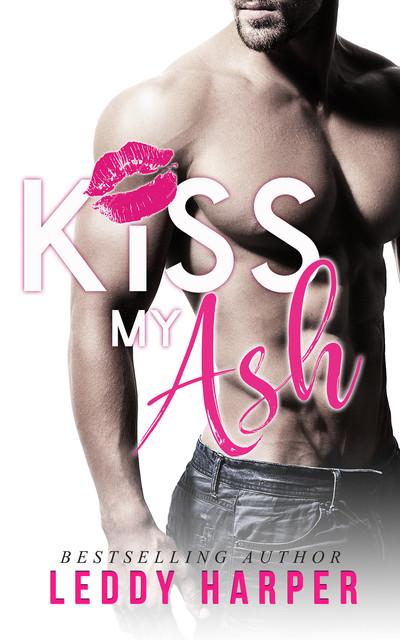 Kiss-My-Ash-ecover-Leddy-Harper