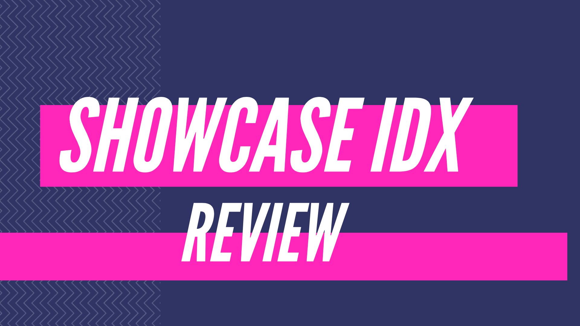 Showcase IDX review