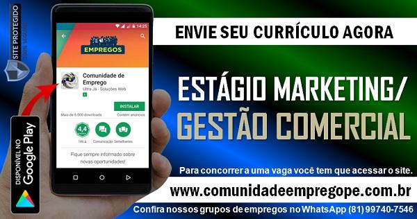 ESTÁGIO MARKETING/ GESTÃO COMERCIAL COM BOLSA DE R$ 600,00 PARA EMPRESA NO RECIFE