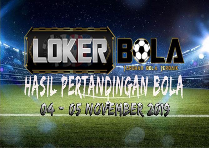 HASIL PERTANDINGAN BOLA 04 – 05 NOVEMBER 2019