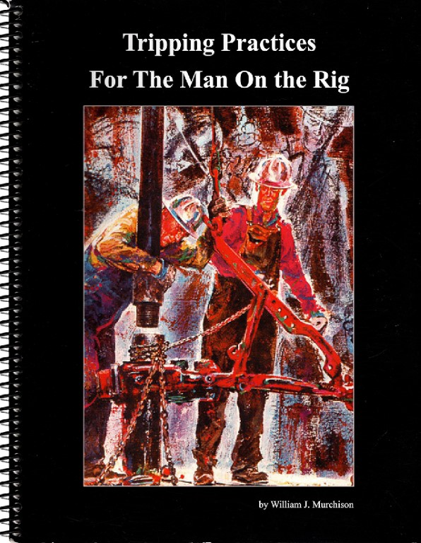 Tripping Practices for the Man on the Rig, William J. Murchison