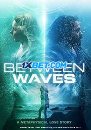 Between Waves (2020) Telugu Dubbed Movie Watch Online