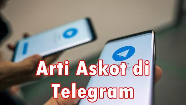 Arti Askot Di Telegram Berikut Info Lengkapnya