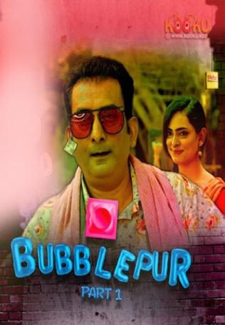 Bubblepur Part 1 (2021) S01 Hindi Kooku Originals Web Series 720p Watch Online