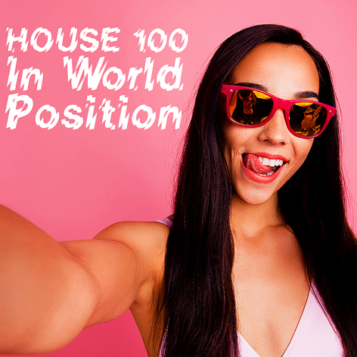 House 100 In World Position (2021)