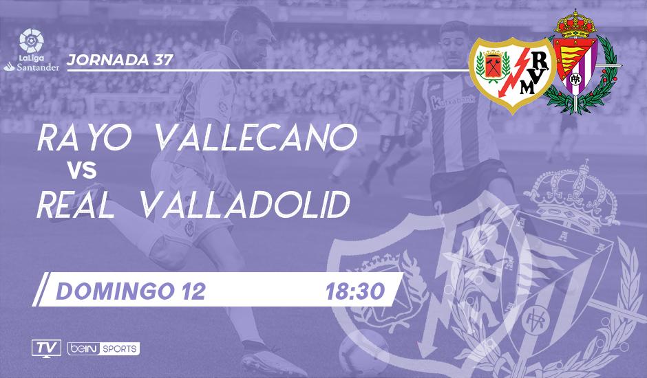 Rayo Vallecano - Real Valladolid. Domingo 12 de Mayo. 18:30 RVM-RVA