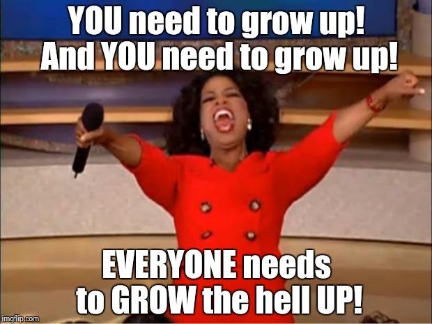 everyone-needs-to-grow-up-meme