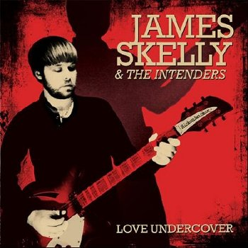 James-Skelly-and-The-Intenders-Love-unde