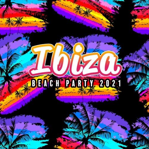VA - Ibiza Beach Party 2021 - Relaxing Deep House & Progressive House Mix (2021)