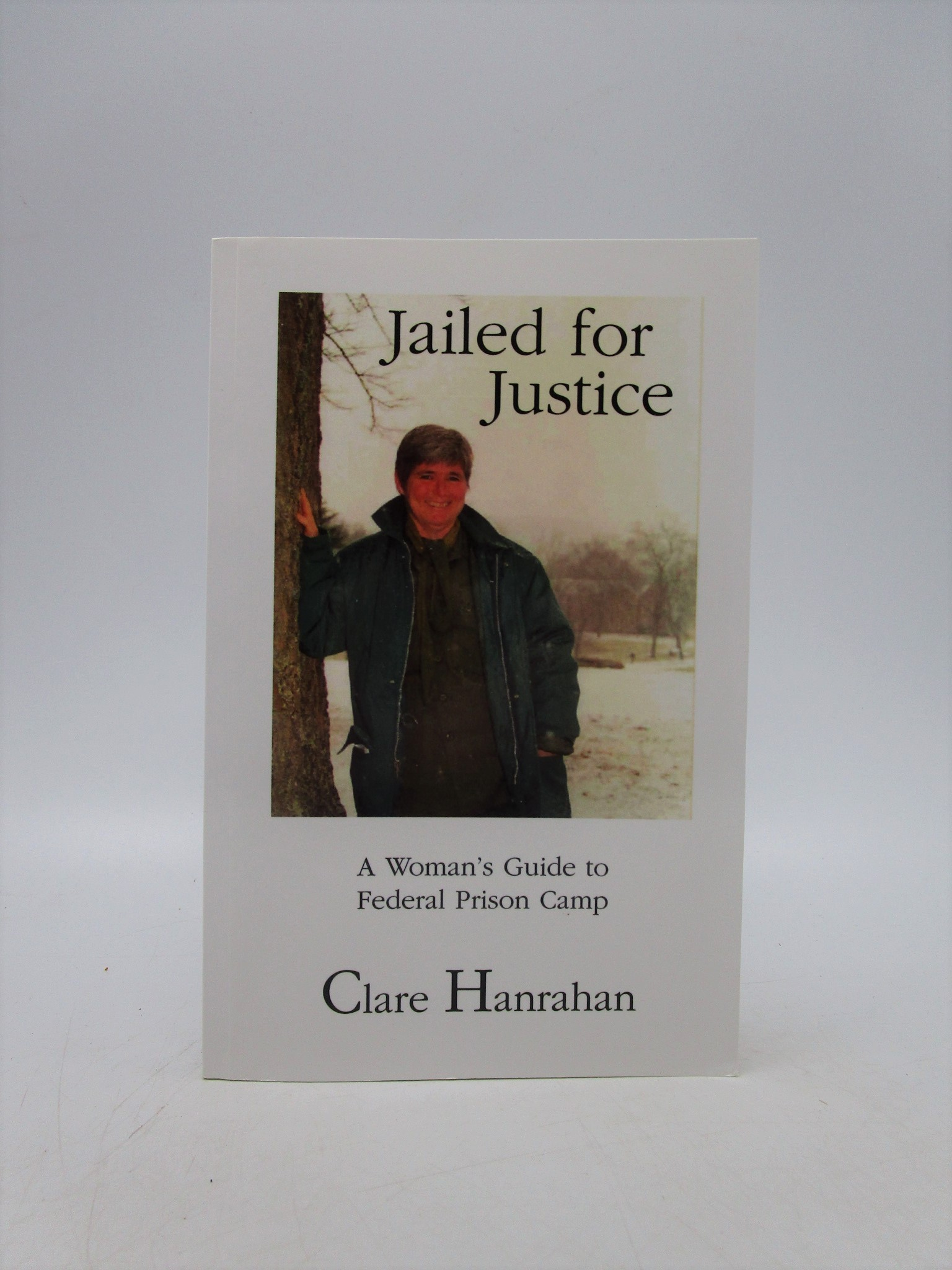 Image for Jailed for Justice: A Woman's Guide to Federal Prison Camp