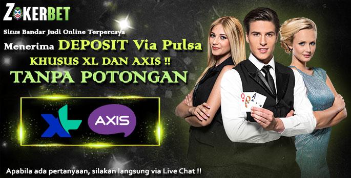 ZokerBet Situs Bandar Taruhan Online Deposit Pulsa 5000 Tanpa Potongan Untuk XL dan AXIS