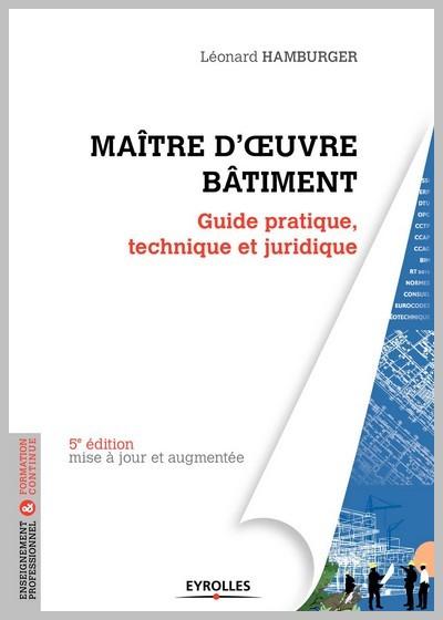 Maître d'oeuvre bâtiment Guide pratique, technique et juridique