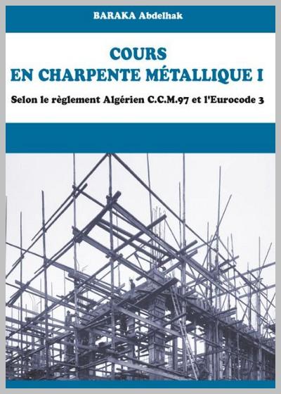 Cours en charpente métallique I selon le règlement algérien C.C.M.97 et L'Eurocode 3