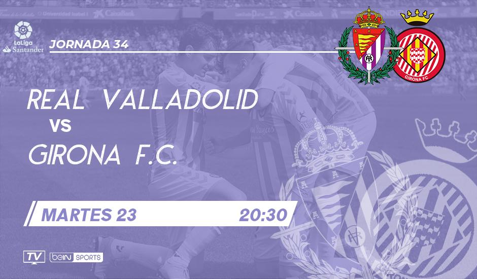 Real Valladolid - Girona F.C. Martes 23 de abril. 20:30 RVA-GIR