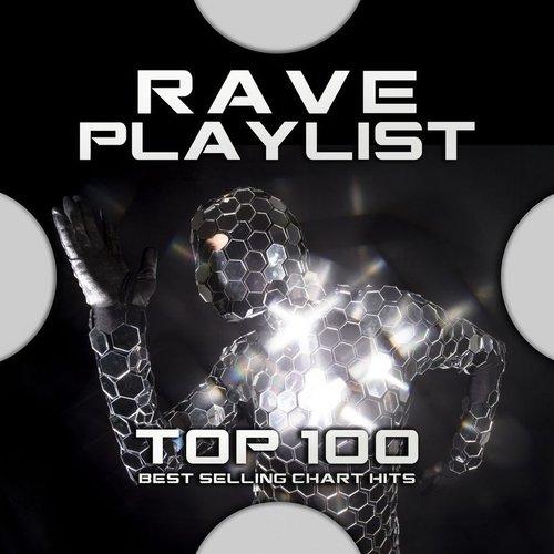 VA - Rave Playlist Top 100 Best Selling Chart Hits