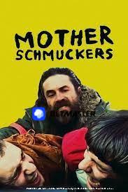 Mother Schmuckers (2021) Hindi Dubbed Movie Watch Online