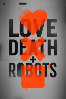 სიყვარული, სიკვდილი და რობოტები LOVE, DEATH & ROBOTS