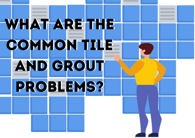 What-Are-the-Common-Tile-and-Grout-Problems