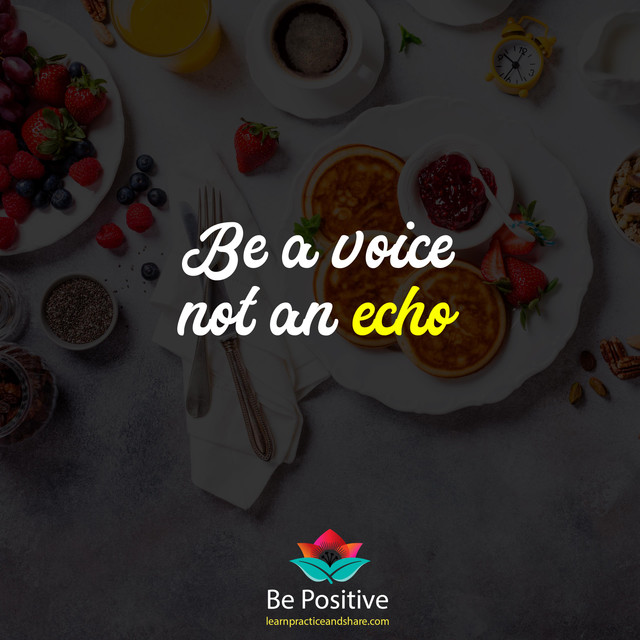 Be-a-voice-not-an-echo