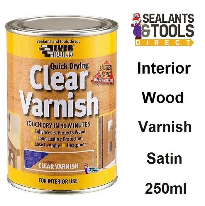 Everbuild Quick Drying Clear Varnish Satin 250ml WVARCLS02