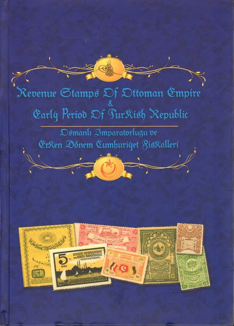Revenue-Stamps-of-Ottoman-Empire-and-Early-Period-of-Turkish-Republic-Osmanl-Imparatorlugu-ve-Erken-