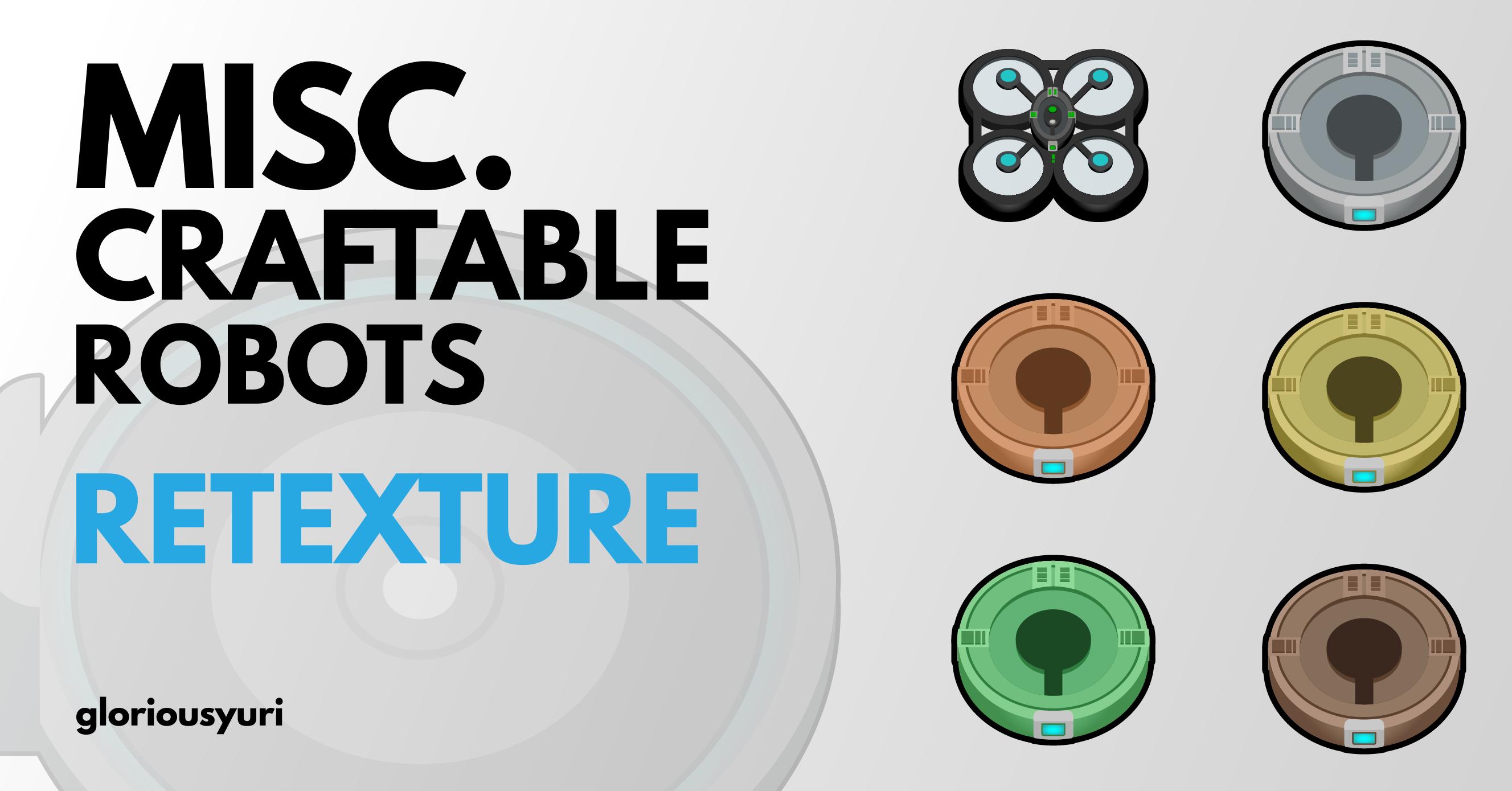 Misc. Craftable Robots Retexture [1.1, 1.2]