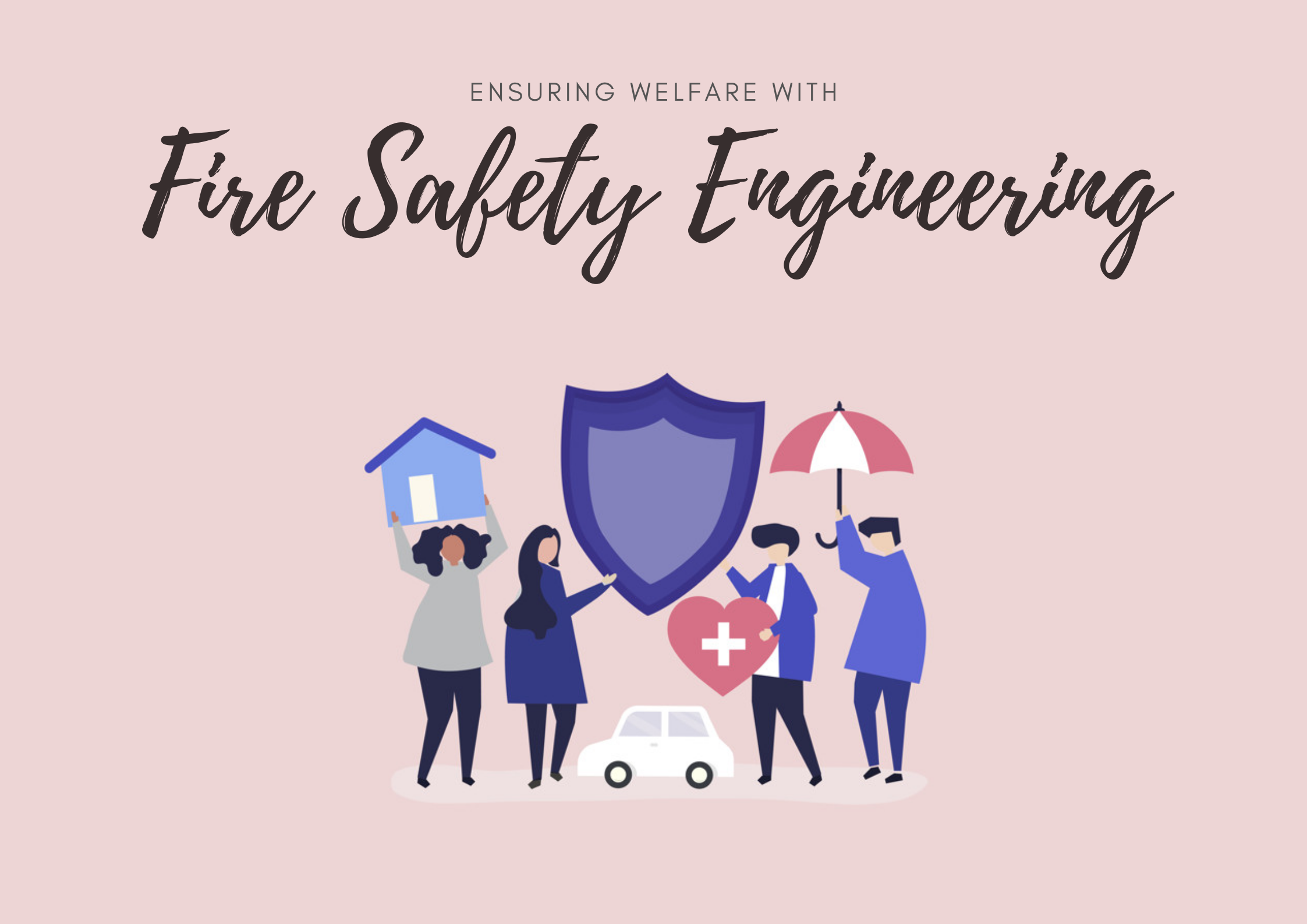 Ensuring-Welfare-with-Fire-Safety-Engineering