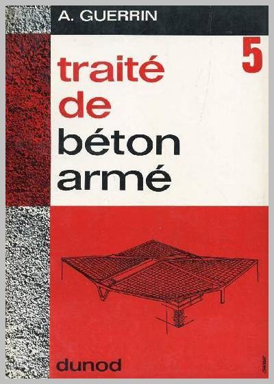 Traite de béton armé - Tome 5 - toitures, voûtes, coupoles