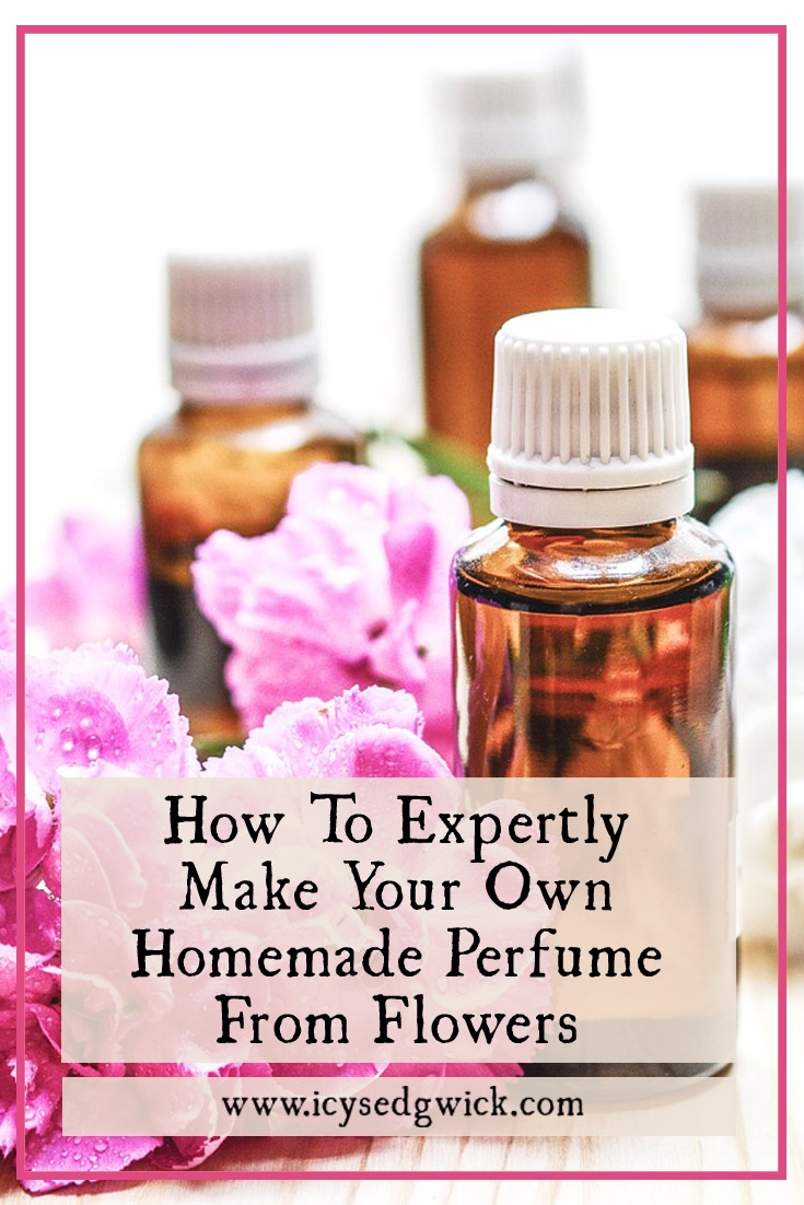 How To Expertly Make Your Own Homemade Perfume From Flowers