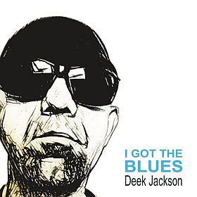 Deek Jackson - I Got The Blues (2021)