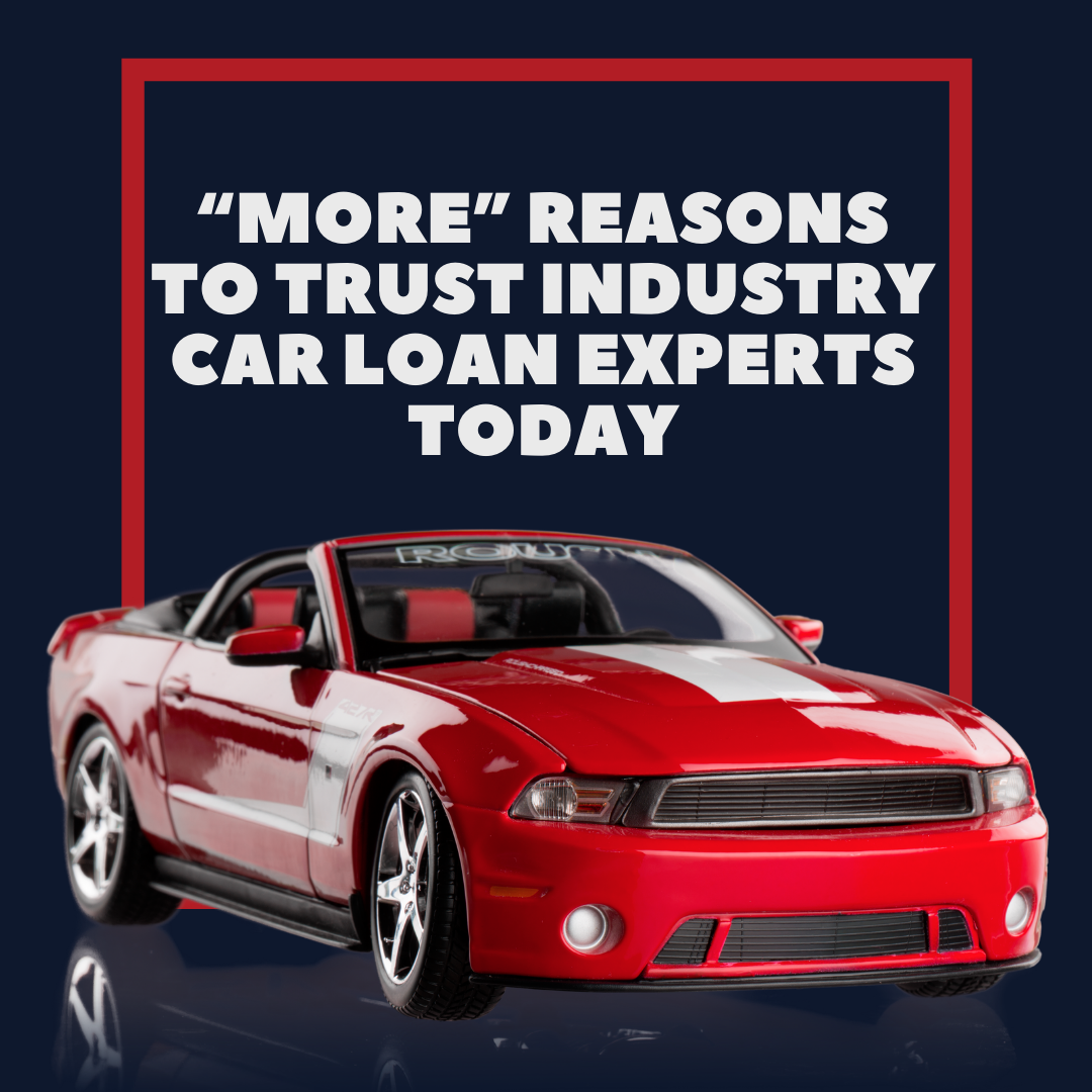 More-Reasons-to-Trust-Industry-Car-Loan-Experts-Today