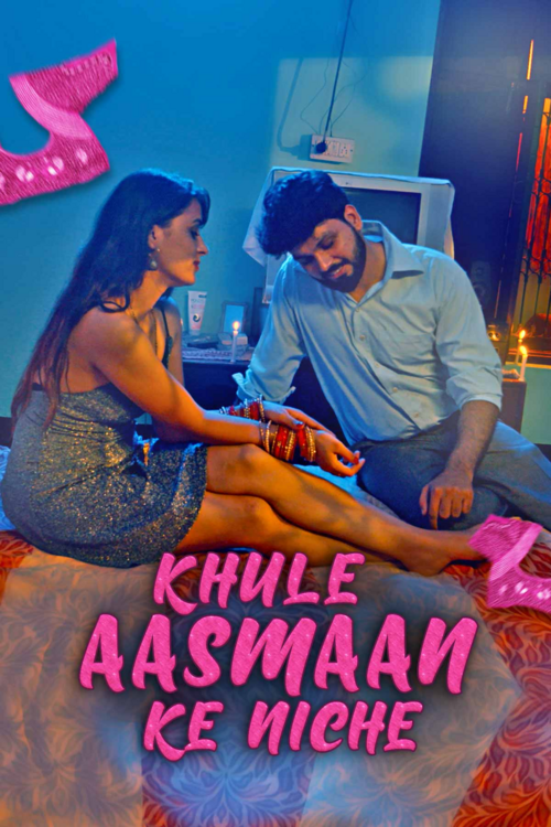 18+ Khule Aasman Ke Niche (2021) S01 Hindi Complete Web Series 720p HDRip 400MB Download