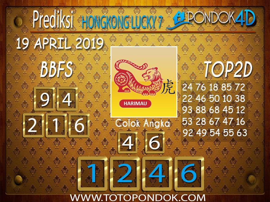 Prediksi Togel HONGKONG LUCKY 7 PONDOK4D 19 APRIL 2019