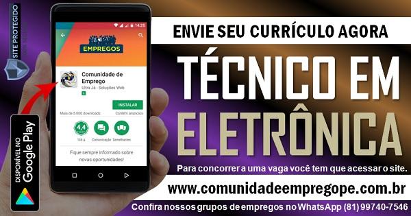 TÉCNICO EM ELETRÔNICA PARA INDÚSTRIA NO CABO DE SANTO AGOSTINHO