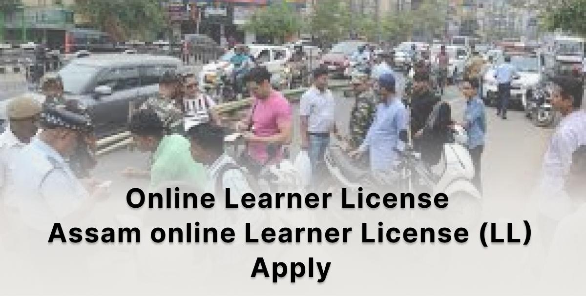 Apply Online Learner License - Assam online Learner License Apply 2021