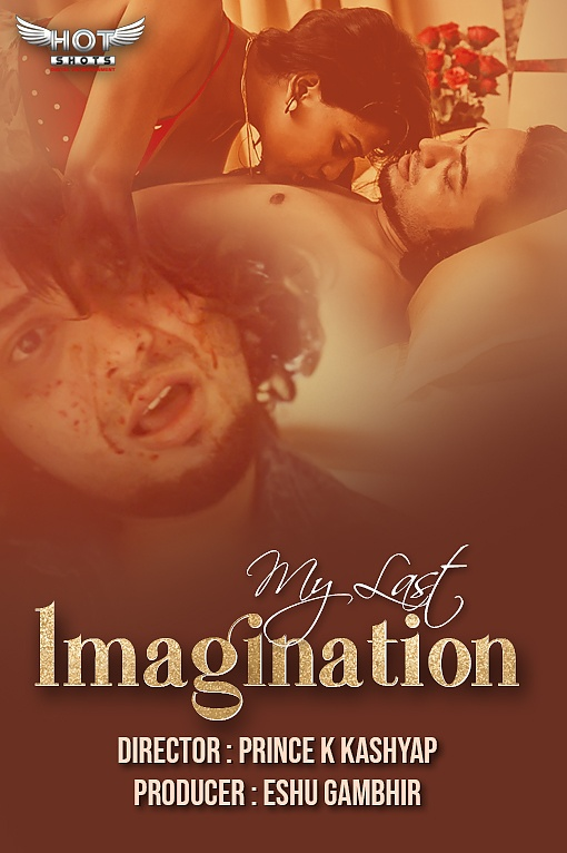 My Last Imagination 2020 HotShots Originals Hindi Short Film 480p HDRip 200MB