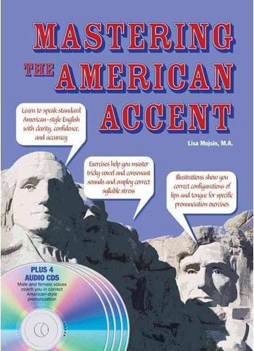 Mastering the American Accent (Book + 4 CDs)