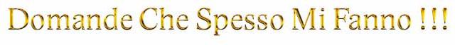 Cool-Text-Domande-Che-Spesso-Mi-Fanno-360300025833221