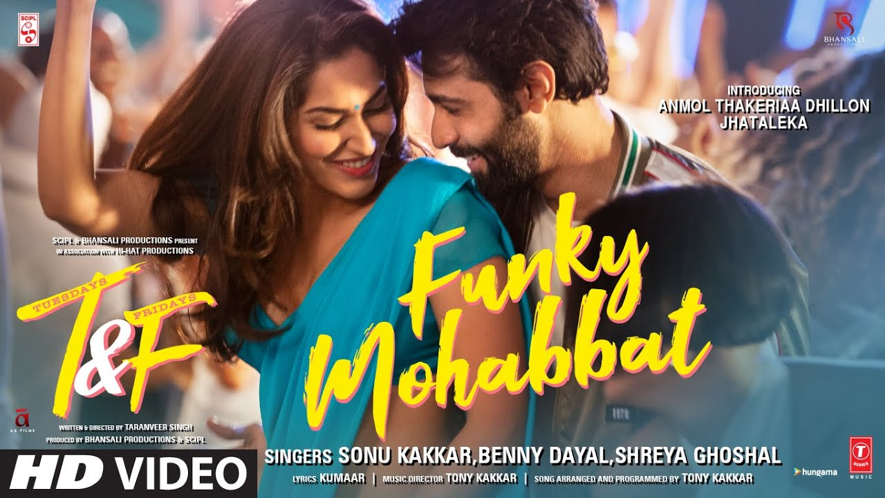 Funky Mohabbat Video Song –Tuesdays & Fridays (2021) Ft. Anmol Dhillon & Jhataleka Malhotra HD