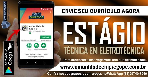 ESTÁGIO EM TÉCNICA EM ELETROTÉCNICA COM BOLSA R$ 600,00 PARA EMPRESA DE ENGENHARIA NO RECIFE