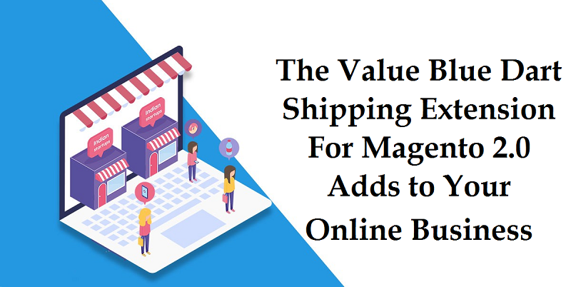 Blue-Dart-Shipping-Extension-For-Magento-2.0-Adds-to-Your-Online-Business
