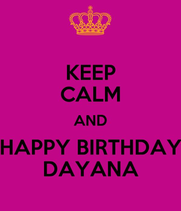 FELICIDADES A DAYANA MENDOZA, MISS VENEZUELA 2007 Y MISS UNIVERSO 2008 Keep-calm-and-happy-birthday-dayana-2