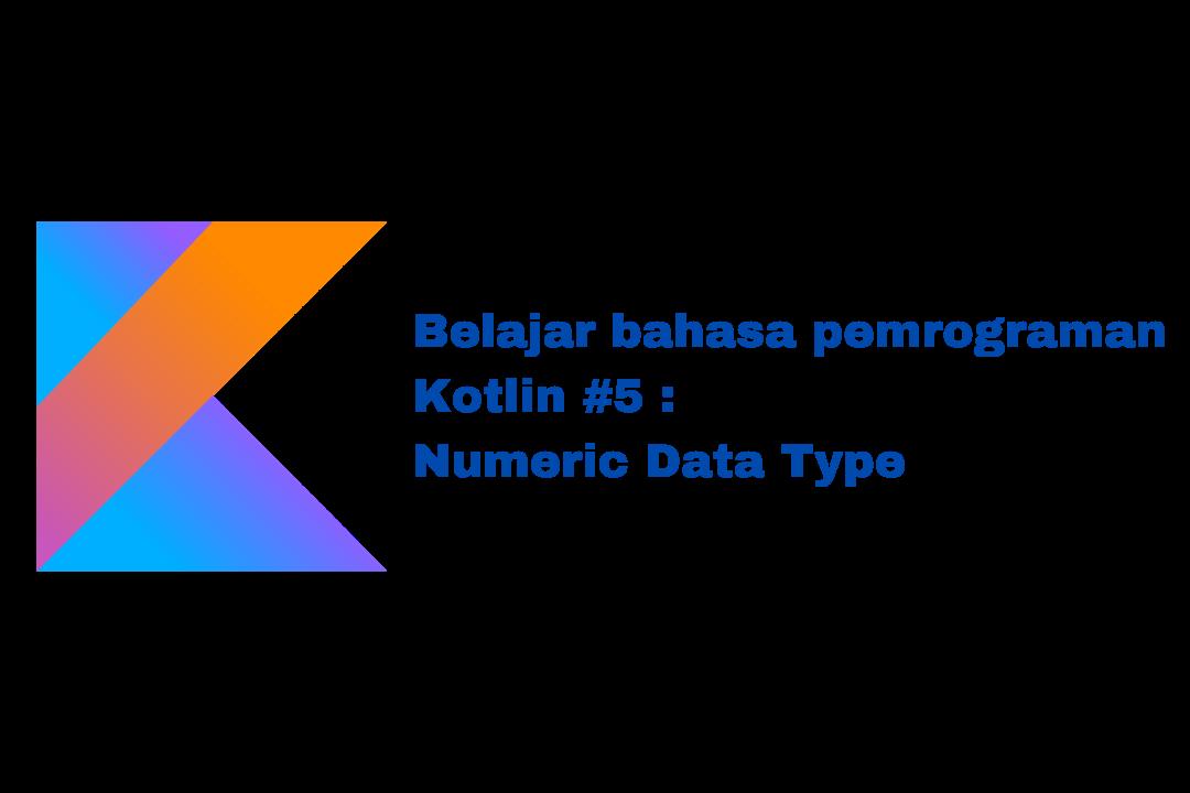 Belajar tipe data bahasa pemrograman kotlin